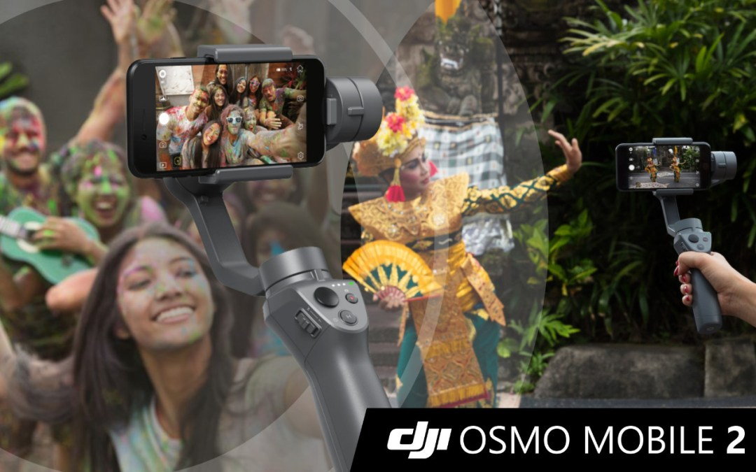 DJI Luncurkan Gimbal Baru DJI Osmo Mobile 2