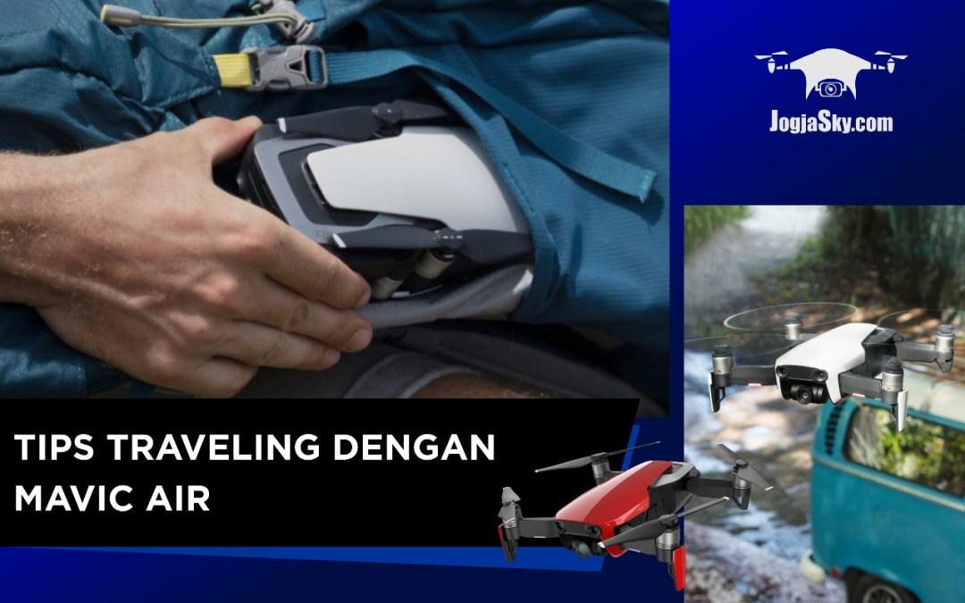 Tips Traveling Dengan DJI Mavic Air dari Jogja Sky