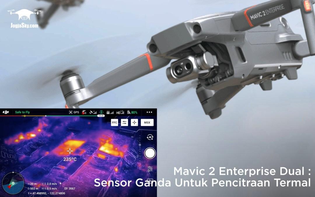 DJI Mavic 2 Enterprise Dual: Sensor Ganda Untuk Pencitraan Termal