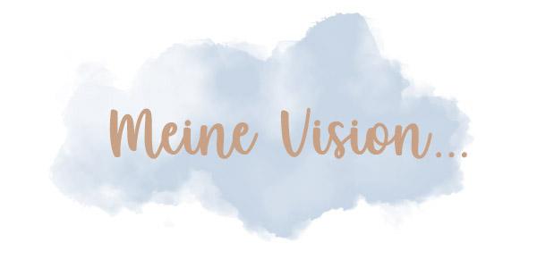 Meine Vision