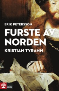 9789127141285_200x_furste-av-norden-kristian-tyrann