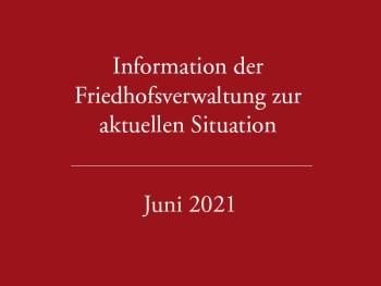 Stand Juni 2021 – Informationen der Verwaltung zur aktuellen Situation