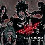 Adler - Good to be Bad single featuring John 5