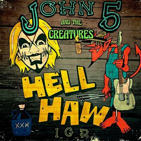 Hell Haw IGR John 5 and The Creatures