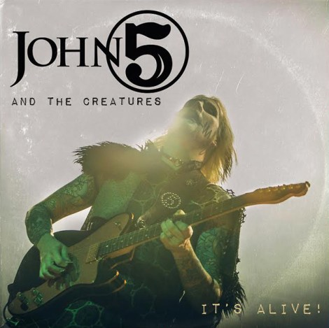 John 5 and The Creatures It's Alive album cover