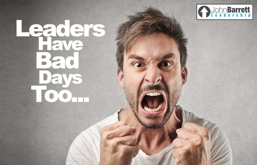 Leaders Have Bad Days Too