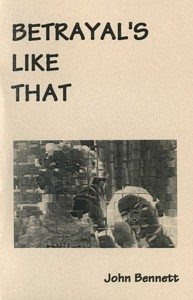 click the cover if you are interested in buying Betrayal's Like That by John Bennett...
