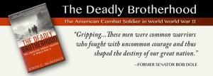 The Deadly Brotherhood: American Combat Soldier, World War II, John McManus