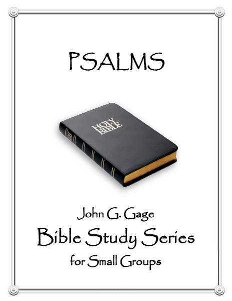 Psalms - John G Gage Bible Study for Small Groups