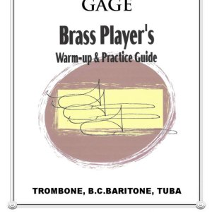 Brass Player's Warm-Up & Practice Guide for Trombone, Tuba, BC Baritone
