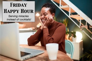 Friday Happy Hour Online A Course in Miracles Study Group @ Online