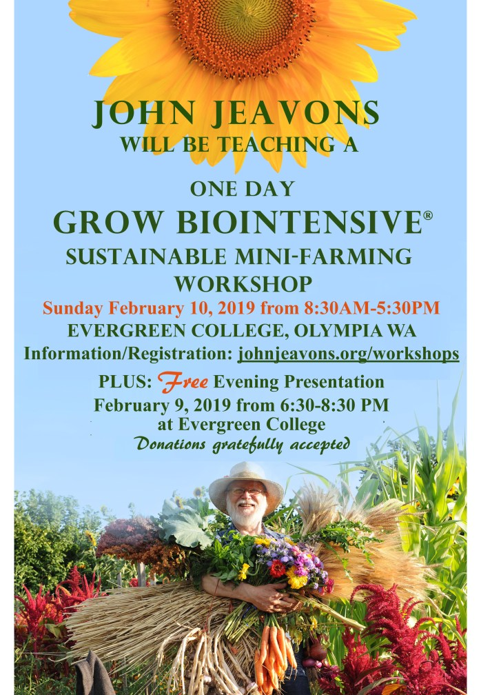 John Jeavons 1 Day Workshop Poster: Evergreen College in Olympia WA 8:30AM-5:30PM Feb. 10, 2019 -- Free Evening Presentation Feb. 9 2019 6:30-8:30PM Evergreen College