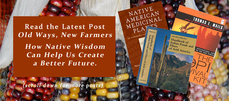 Old Ways New Farmers - How native wisdom can help us create a better future