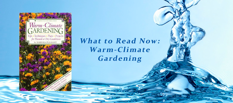 What to Read Now: Warm Climate Gardening