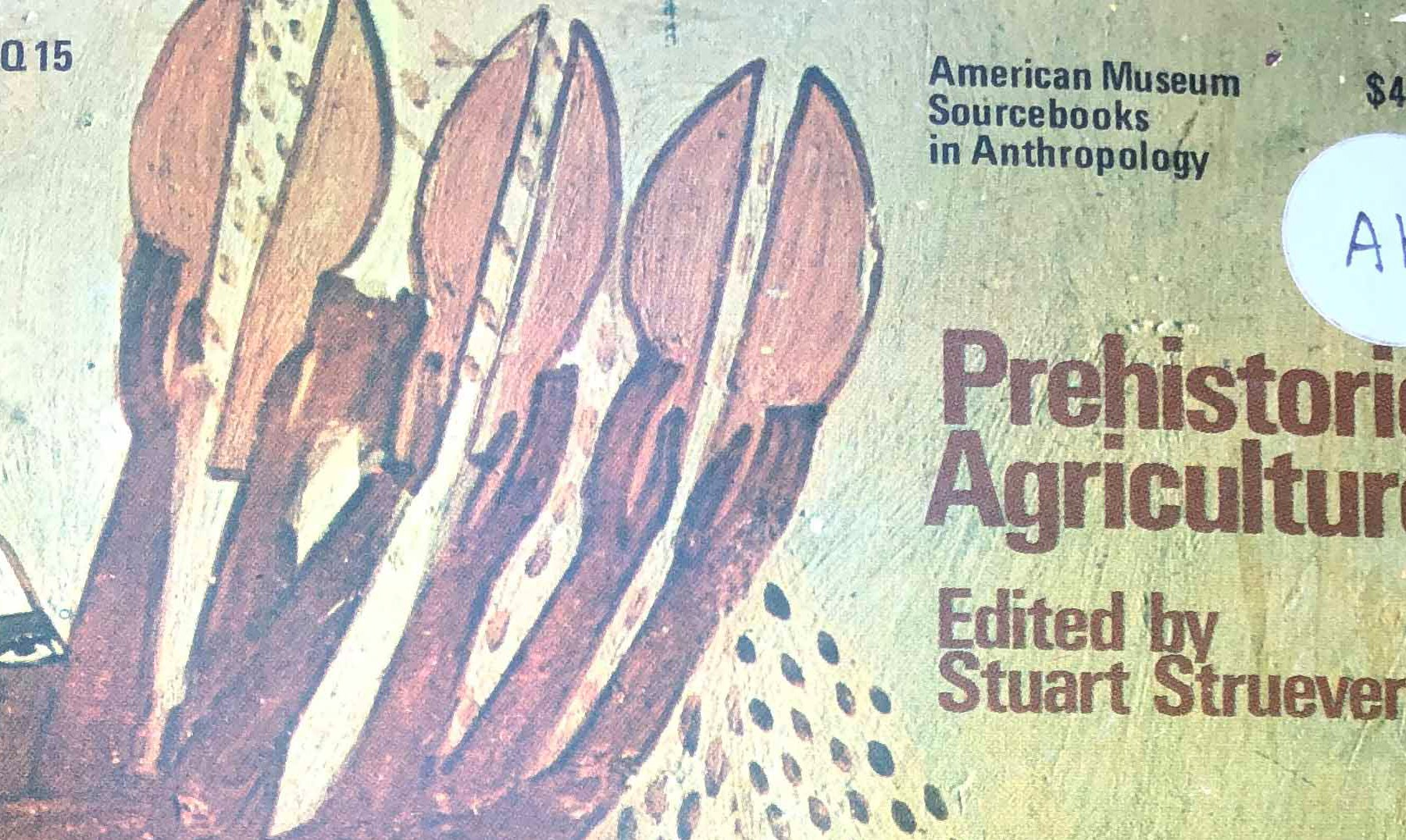 Prehistoric Agricultur Edited by Stuart Struever