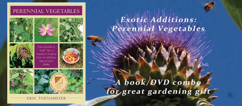 Exotic Additions: Perennial Vegetables - A book/DVD combo for a great gardening gift