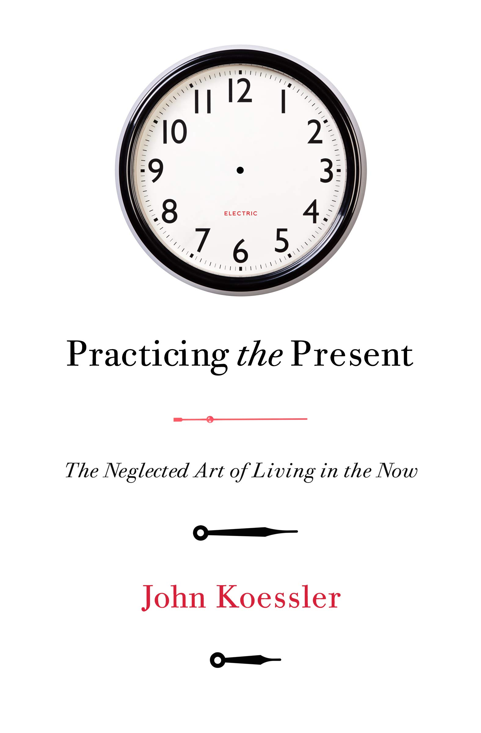 Picture of cover of Practicing the Present by John Koessler