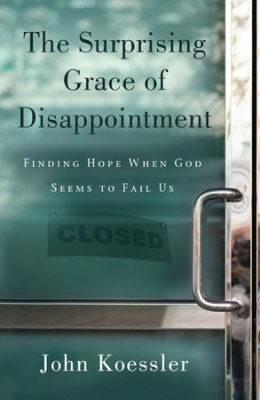 Cover of The Surprising Grace of Disappointment by John Koessler