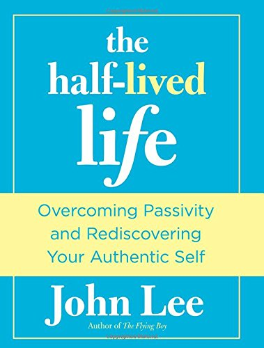 the half lived life book by john lee