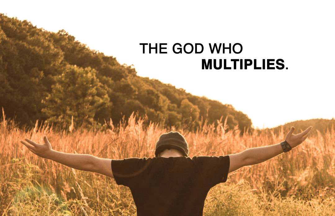 The God Who Multiplies