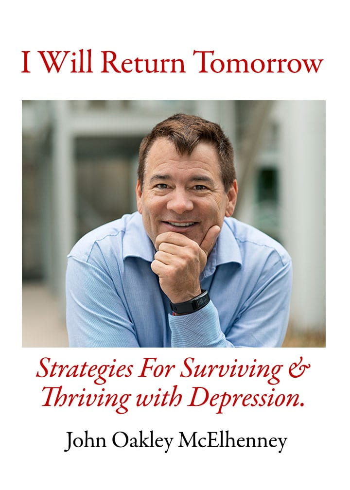 I Will Return Tomorrow: Strategies for Surviving and Thriving with Depression