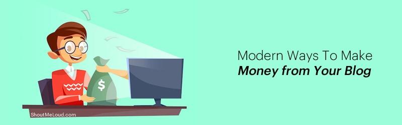 Modern Ways To Make Money From Blog