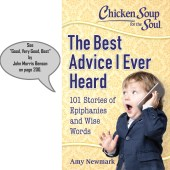 Good, Better, Best by John Morris Benson in Chicken Soup for the Soul – The Best Advice I Ever Heard