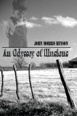 An Odyssey of Illusions by John Morris Benson