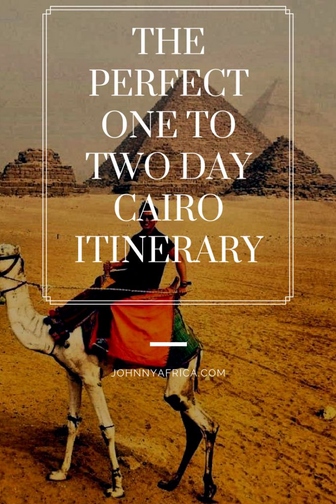 The Perfect One to Two Day Itinerary For Cairo, Egypt