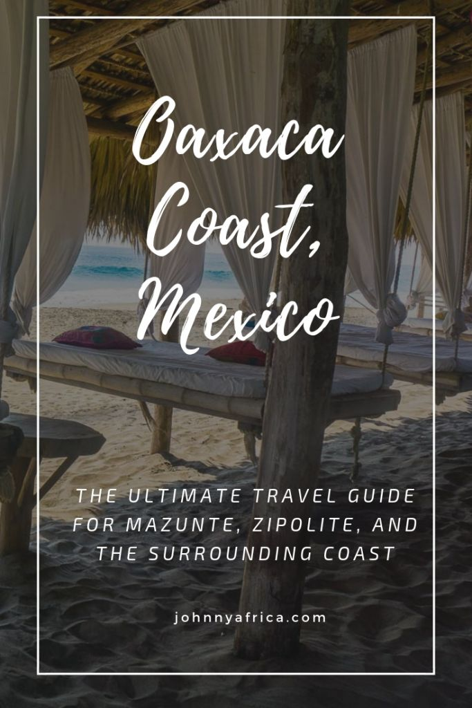 The Ultimate Travel Guide For Mazunte, Zipolite, and the Oaxacan Coast
