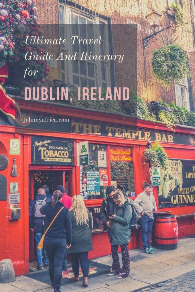 The Ultimate Travel Guide And Iitnerary For Dublin, Ireland