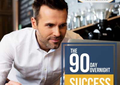 "Episode 81 – ""90 Days to Overnight Success"""