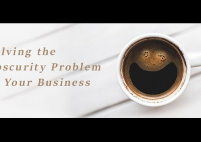 "Episode 64 – ""Solving the Obscurity Problem in Your Business"""