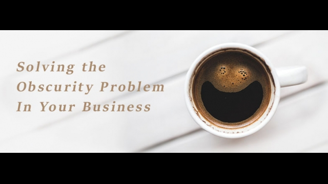 """Episode 64 – """"Solving the Obscurity Problem in Your Business"""""""