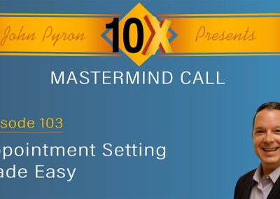 Episode 103 – Appointment Setting Mastery