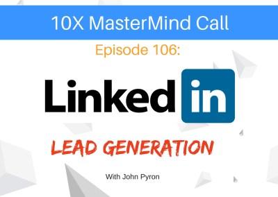 Episode 106: LinkedIn Lead Generation