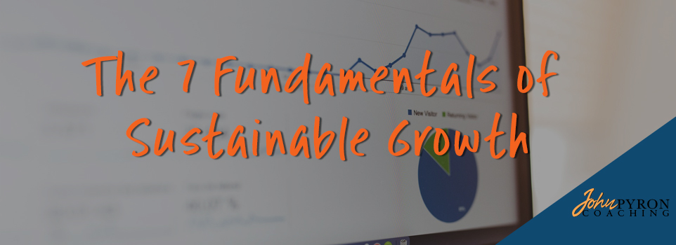 The 7 Fundamentals of Sustainable Growth