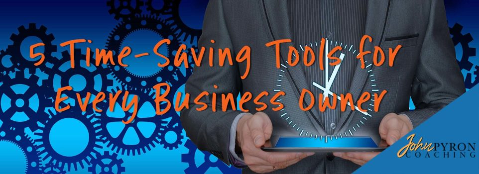 5 Time-Saving Tools for Every Business Owner