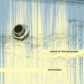 John_Roach_-_Songs_of_the_Highlands_-_20110615142232656