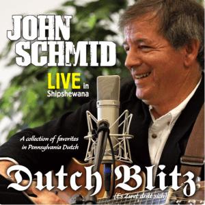 Dutch Blitz - Live in Shipshewana Album - John Schmid