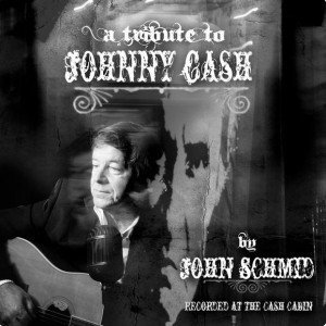 A Tribute to Johnny Cash Album - John Schmid
