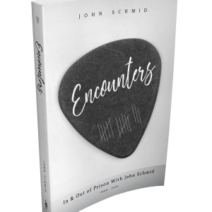 Encounters: In and Out of Prison with John Schmid