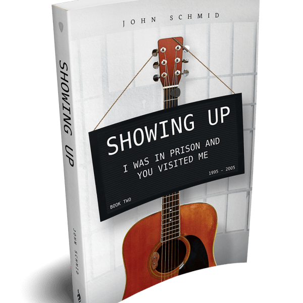 Showing Up: I Was In Prison And You Visited Me - Book by John Schmid