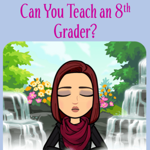 Can You Teach an 8th Grader