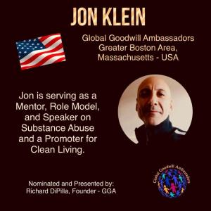 Global Goodwill Ambassador Jon Klein is a mentor - a role model - speaker on substance abuse and promoter for clean living