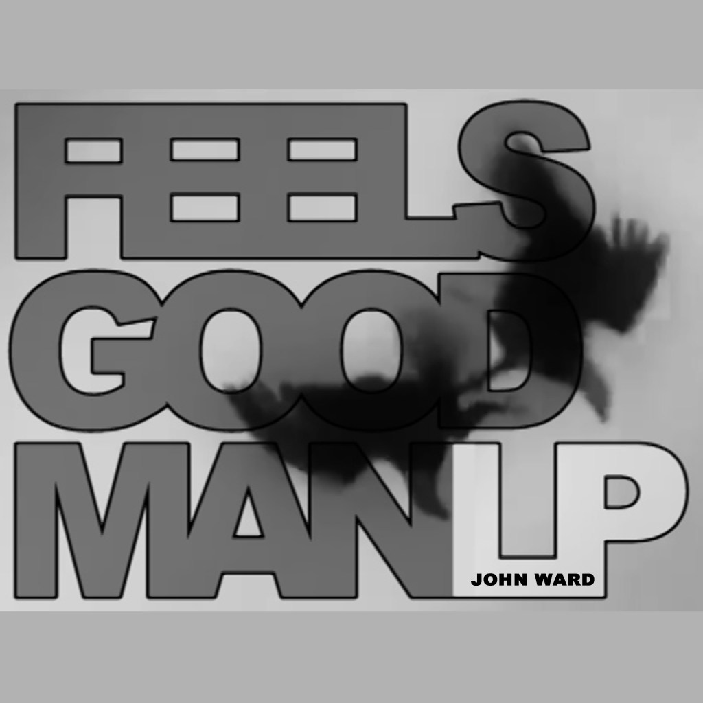 Feels Good Man LP – Digital Download