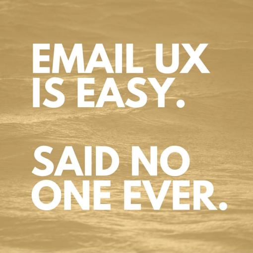 Email UX is Easy