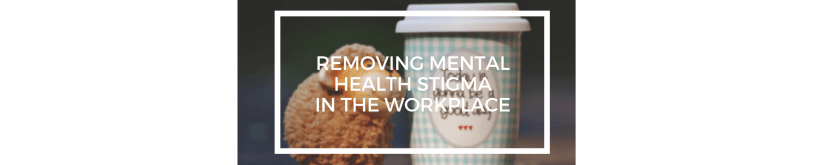 Header Image - Removing Mental Health Stigma in the Workplace