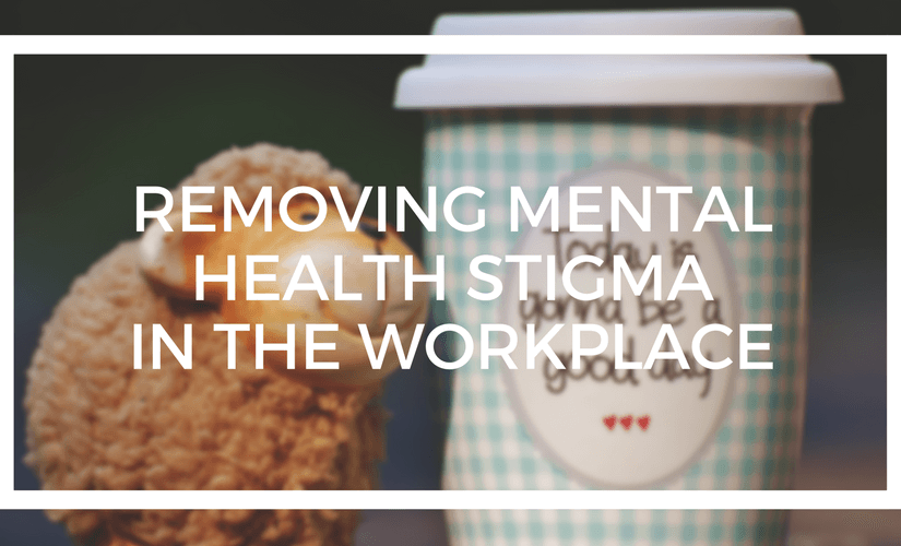 Removing Mental Health Stigma In The Workplace