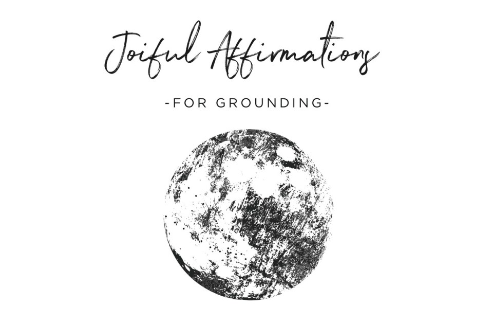 8 Affirmations for Grounding | Free Printable Page | Joi-Knows-How.com